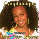 Cymphonique Miller - Follow Your Dream