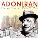 Adoniran Barbosa - Saudosa Maloca