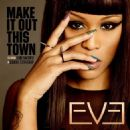 Make It Out This Town (feat. Gabe Saporta of Cobra Starship) - Eve