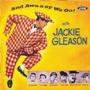 And Awaaay We Go  With Jackie Gleason - 454 x 454