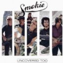 Smokie - Uncovered Too