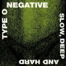 Type O Negative - Slow, Deep and Hard