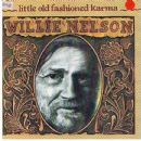 Willie Nelson - Little Old Fashioned Karma