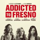Addicted to Fresno (2015) - 454 x 669