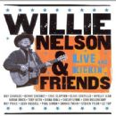 Willie Nelson - Willie Nelson & Friends: Live and Kickin'