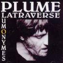 Plume Latraverse - Plumonymes