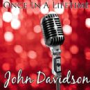 John Davidson - Once In A Lifetime