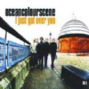 Ocean Colour Scene - I Just Got Over You