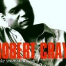 Robert Cray - Take Your Shoes Off