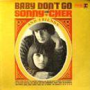 Sonny & Cher - Baby Don't Go
