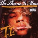 The Throne Is Mine - T.I