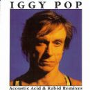 Iggy Pop - Acoustic Acid & Rabid Remixes