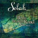 Selah - Bless The Broken Road: The Duets Album