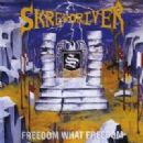 Skrewdriver - Freedom, What Freedom