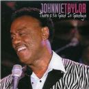 Johnnie Taylor - There's No Good In Goodbye