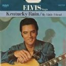 Kentucky Rain / My Little Friend