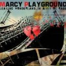 Marcy Playground - Leaving Wonderland...In A Fit Of Rage