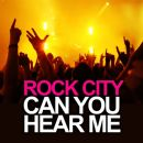 Rock City Album - Can You Hear Me