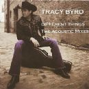 Tracy Byrd - Different Things - The Acoustic Mixes