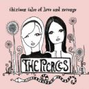The Pierces - Thirteen Tales of Love & Revenge