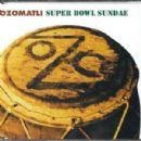 Ozomatli - Super Bowl Sundae