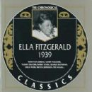 The Chronological Classics: Ella Fitzgerald 1939