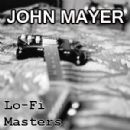 John Mayer - Lo-Fi Masters Demo