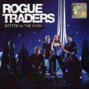 Rogue Traders - Better In The Dark