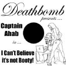 Captain Ahab Album - I Can't Believe It's Not Booty