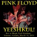 Yeeshkul! Live at Maple Leaf Gardens, Toronto, Canada, March 11, 1973