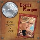 Lorrie Morgan - Two People In Love