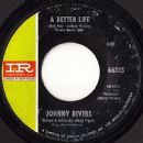 Johnny Rivers - A Better Life / Right Relations