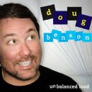 Doug Benson - Unbalanced Load