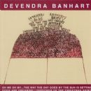 Devendra Banhart - Oh Me Oh My... The Way the Day Goes by the Sun Is Setting Dogs Are Dreaming Lovesongs of the Christmas Spirit