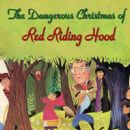 The Dangerous Christmas Of Red Riding - The Original 1965 Television Soundtrack. Music By Jule Styne,Lyrics By Bob Merrill, - 454 x 451