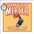 Roy D. Mercer - Greatest Fits