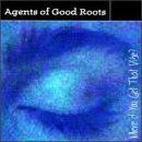 Agents Of Good Roots - Where'd You Get That Vibe?