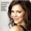 Somewhere Over The Rainbow / My Destiny - Katharine McPhee - Katharine McPhee