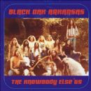 Black Oak Arkansas - The Knowbody Else