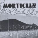 Mortician - No War & More