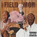 Field Mob - From da Roota to da Toota
