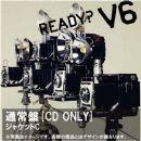 V6 - READY?