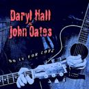 Hall & Oates - Do It For Love