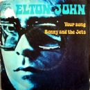 Elton John - Your Song / Benny And The Jets