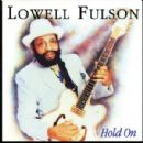 Lowell Fulson - Hold On