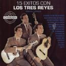 Los Reyes Album - 15 Exitos Con Los Tres Reyes - Versiones Originales