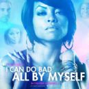 I Can Do Bad All by Myself Wallpaper