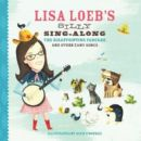 Lisa Loeb's Silly Sing-Along: The Disappointing Pancake and Other Zany Songs - Lisa Loeb