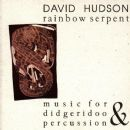 David Hudson - Rainbow Serpent (music for didgeridoo & percussion)