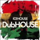 Icehouse - DubHOUSE Live